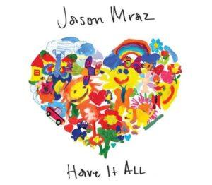Jason Mraz「Have It All」歌詞(和訳)の意味とは?