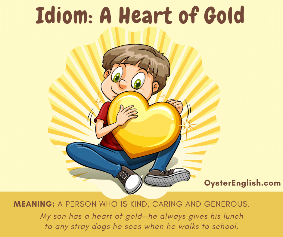 Idiom-a-heart-of-gold